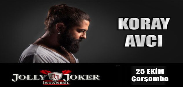 25 Ekim- Koray Avcı Jolly Joker İst.'da